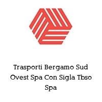 Trasporti Bergamo Sud Ovest Spa Con Sigla Tbso Spa