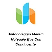 Autonoleggio Merelli Noleggio Bus Con Conducente