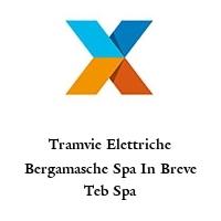 Tramvie Elettriche Bergamasche Spa In Breve Teb Spa