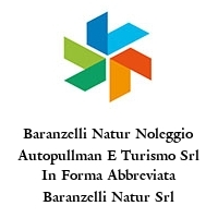 Baranzelli Natur Noleggio Autopullman E Turismo Srl In Forma Abbreviata Baranzelli Natur Srl