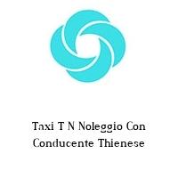 Taxi T N Noleggio Con Conducente Thienese