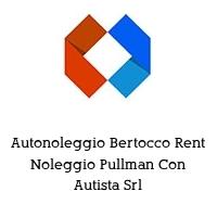 Autonoleggio Bertocco Rent Noleggio Pullman Con Autista Srl