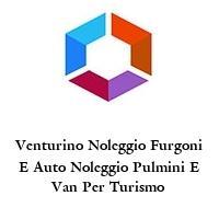 Venturino Noleggio Furgoni E Auto Noleggio Pulmini E Van Per Turismo