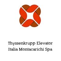 Thyssenkrupp Elevator Italia Montacarichi Spa