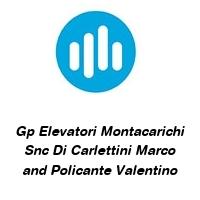 Gp Elevatori Montacarichi Snc Di Carlettini Marco and Policante Valentino
