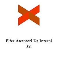 Elfer Ascensori Da Interni Srl
