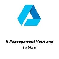 Il Passepartout Vetri and Fabbro