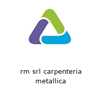 rm srl carpenteria metallica