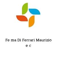 Fe ma Di Ferrari Maurizio e c