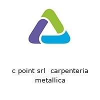 c point srl  carpenteria metallica