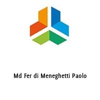Md Fer di Meneghetti Paolo
