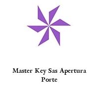 Master Key Sas Apertura Porte