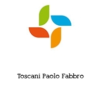 Toscani Paolo Fabbro