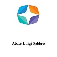 Abate Luigi Fabbro