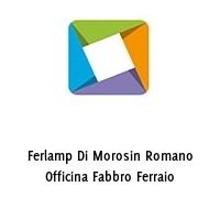 Ferlamp Di Morosin Romano Officina Fabbro Ferraio