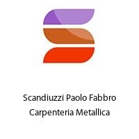 Scandiuzzi Paolo Fabbro Carpenteria Metallica