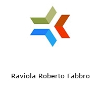 Raviola Roberto Fabbro