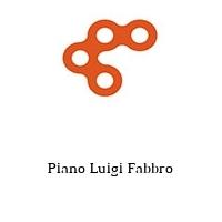 Piano Luigi Fabbro