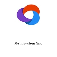 Metalsystem Snc