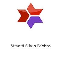Aimetti Silvio Fabbro