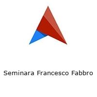 Seminara Francesco Fabbro