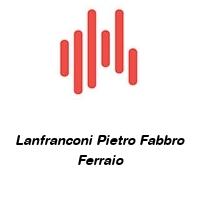Lanfranconi Pietro Fabbro Ferraio