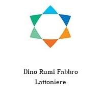 Dino Rumi Fabbro Lattoniere