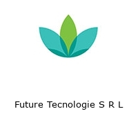 Future Tecnologie S R L