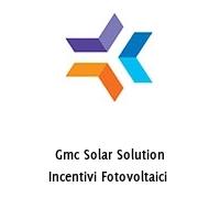 Gmc Solar Solution Incentivi Fotovoltaici