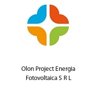 Olon Project Energia Fotovoltaica S R L