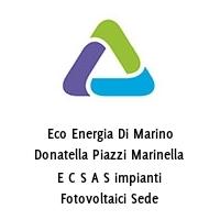 Eco Energia Di Marino Donatella Piazzi Marinella E C S A S impianti Fotovoltaici Sede Operativa