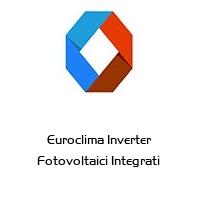 Euroclima Inverter Fotovoltaici Integrati