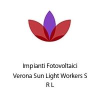 Impianti Fotovoltaici Verona Sun Light Workers S R L