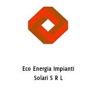 Eco Energia Impianti Solari S R L