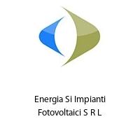 Energia Si Impianti Fotovoltaici S R L