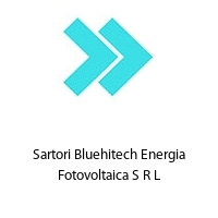 Sartori Bluehitech Energia Fotovoltaica S R L
