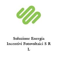Soluzione Energia Incentivi Fotovoltaici S R L