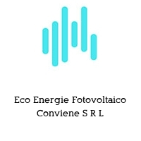 Eco Energie Fotovoltaico Conviene S R L