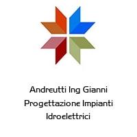 Andreutti Ing Gianni Progettazione Impianti Idroelettrici