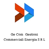 Ge Com  Gestioni Commerciali Energia S R L