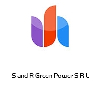 S and R Green Power S R L