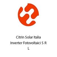 Citrin Solar Italia Inverter Fotovoltaici S R L