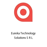 Eureka Technology Solutions S R L