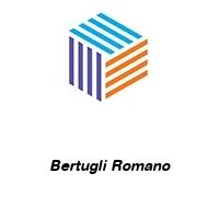 Bertugli Romano