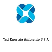 Tad Energia Ambiente S P A