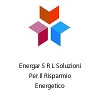 Energar S R L Soluzioni Per Il Risparmio Energetico