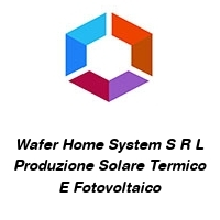 Wafer Home System S R L Produzione Solare Termico E Fotovoltaico