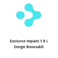 Ecorisorse Impianti S R L Energie Rinnovabili