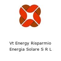 Vt Energy Risparmio Energia Solare S R L