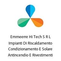 Emmeerre Hi Tech S R L Impianti Di Riscaldamento Condizionamento E Solare Antincendio E Rivestimenti